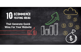 10 Testing Ideas That Can Generate Quick Wins For Your Ecommerce Website